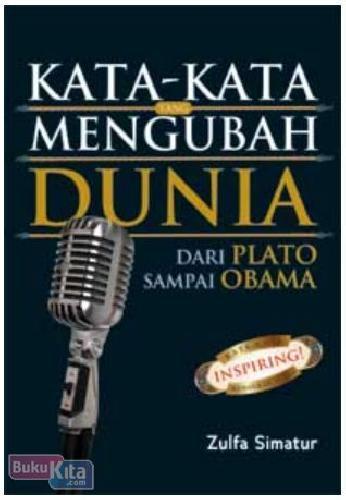 Kata-Kata Yang Mengubah Dunia : Dari Plato sampai Obama