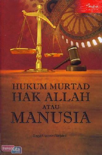 Cover Buku Hukum Murtad Hak Allah atau Manusia