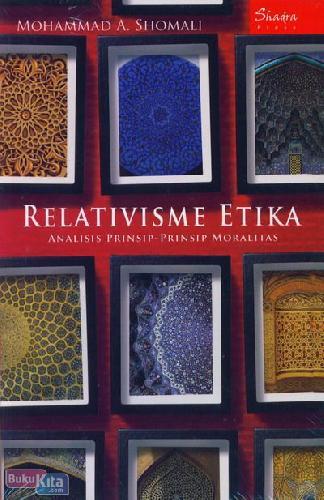 Cover Buku Relativisme Etika : Analisis Prinsip-Prinsip Moralitas