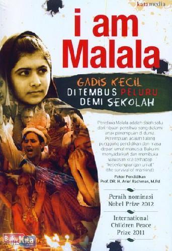 Cover Buku I am Malala : Gadis Kecil Ditembus Peluru Demi Sekolah