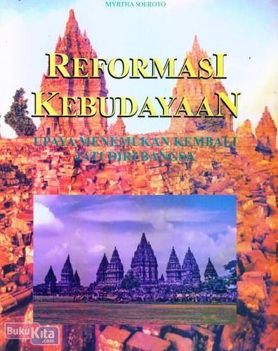Cover Buku Reformasi Kebudayaan : Upaya Menemukan Kembali Jati Diri Bangsa