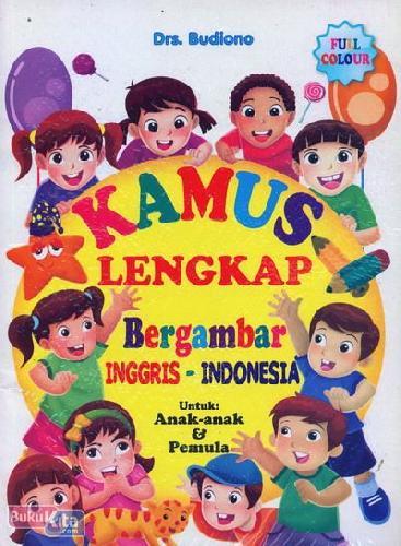 Buku Kamus Lengkap Bergambar Inggris - Indonesia | Bukukita