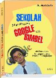 Sekolah Dalam Himpitan Google BIMBEL : Visi Pendidikan, Tantangan Literasi, Pendidikan Lingkungan