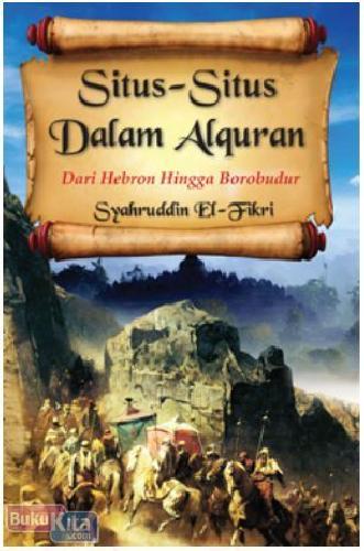 Cover Buku Situs-Situs dalam Al-Quran : dari Hebron hingga Borobudur
