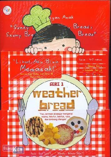 Cover Buku Lihat Aku Bisa Memasak Seri 1 (Weather Bread)