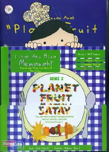 Cover Buku Lihat Aku Bisa Memasak Seri 2 (Planet Fruit Satay)