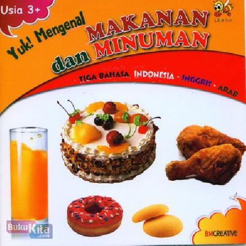 Cover Buku Yuk Mengenal Makanan dan Minuman (Tiga Bahasa Indonesia-Inggris-Arab)