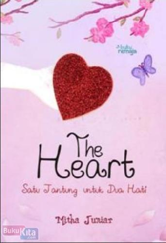 Cover Buku The Heart : Satu Jantung Untuk Dua Hati