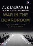 War In The Boardroom : Mengatasi Pertarungan Abadi