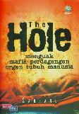 The Hole : Menguak Mafia Perdagangan Organ Tubuh Manusia