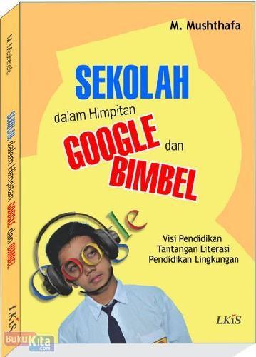 Cover Buku Sekolah dalam Himpitan Google dan Bimble