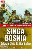 KONFLIK BERSEJARAH : Singa Bosnia - Sejarah Divisi SS Handschar