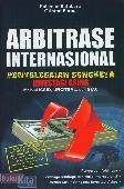 Arbitrase Internasional : Penyelesaian Sengketa Investasi Asing