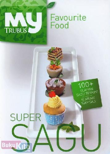Cover Buku My Favourite Food : Super Sagu