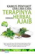 Kamus Penyakit dan Cara-Cara Terapinya dengan Herbal Ajaib