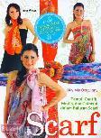 SCARF Tampil Cantik Modis dan Colorful dalam Balutan Scarf