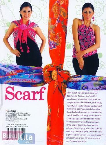 Cover Belakang Buku SCARF Tampil Cantik Modis dan Colorful dalam Balutan Scarf
