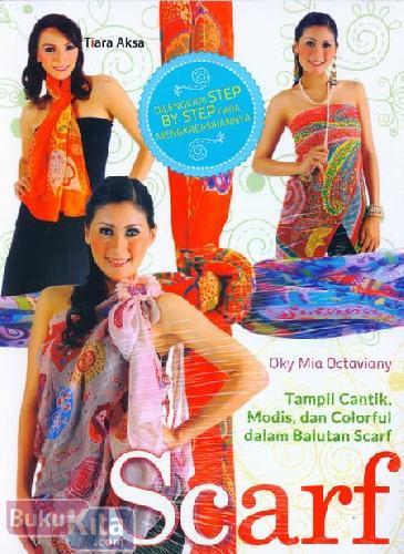 Cover Buku SCARF Tampil Cantik Modis dan Colorful dalam Balutan Scarf