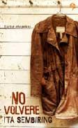 Cover Buku No Volvere : Biarkan Aku Pulang...