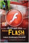 Kreasikan Animasimu Dengan Adobe Flash Dalam Membuat Sistem Multimedia Interaktif