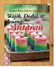 Aroma Rasa Kuliner Indonesia - Wajik Dodol dan Jenang untuk Antaran