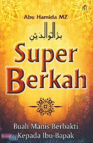 Cover Buku Super Berkah - Buah Manis Berbakti Kepada Ibu-Bapak