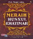 Meraih Husnul Khatimah
