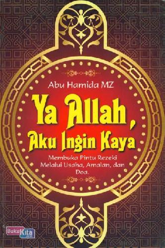 Cover Buku Ya Allah Aku Ingin Kaya