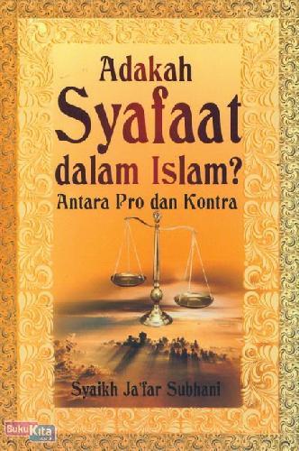 Cover Buku Adakah Syafaat dalam Islam? Antara Pro dan Kontra