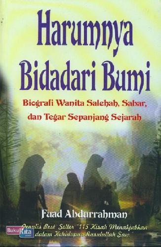 Cover Buku Harumnya Bidadari Bumi - Biografi Wanita Salehah Sabar dan Tegar Sepanjang Sejarah