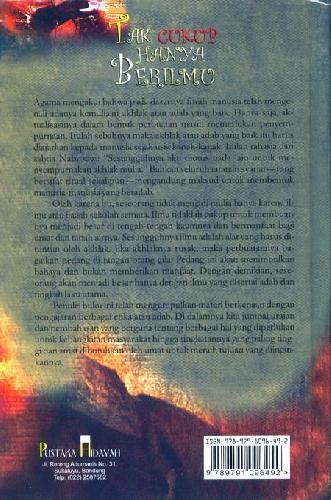 Cover Belakang Buku Tak Cukup Hanya Berilmu