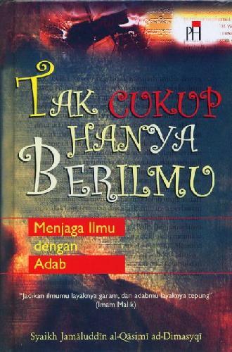 Cover Buku Tak Cukup Hanya Berilmu