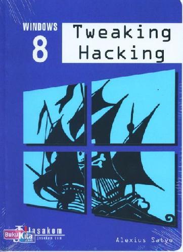 Cover Buku Windows 8 - Tweaking Hacking