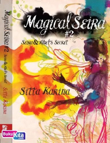 Cover Buku Magical Seira 2 : Seira dan Abels Secret