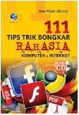 111 Tips Trik Bongkar Rahasia Komputer Dan Internet