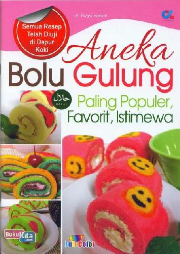 Cover Buku Aneka Bolu Gulung Paling Populer, Favorit, Istimewa (full color)