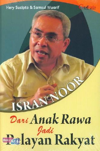 Cover Buku Isran Noor dari Anak Rawa Jadi Pelayan Rakyat