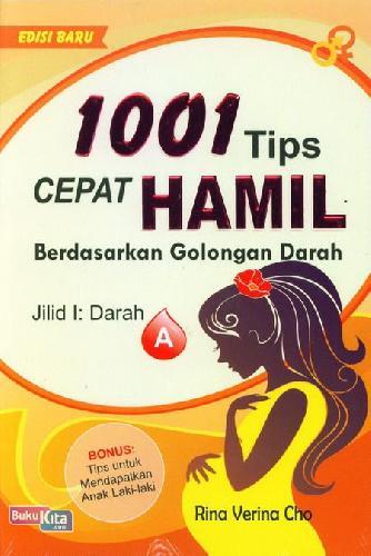 Cover Buku 1001 Tips Cepat Hamil Berdasarkan Golongan Darah Jilid 1 Darah A