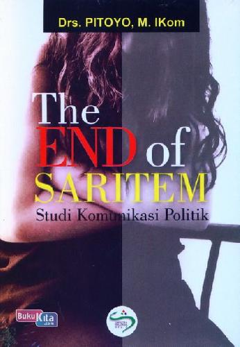 Cover Buku The End of Saritem - Studi Komunikasi Politik