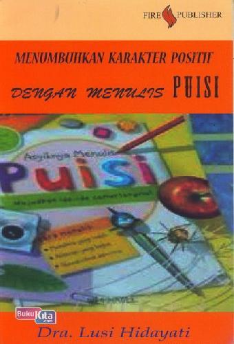 Cover Buku Menumbuhkan Karakter Positif Dengan Menulis Puisi