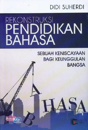 Cover Buku Rekonstruksi Pendidikan Bahasa