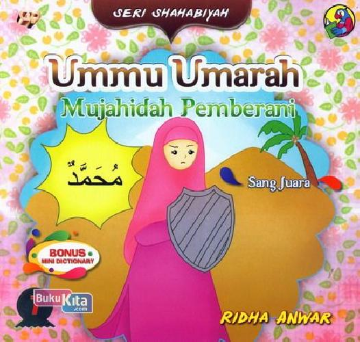 Cover Buku Seri Shahabiyah - Ummu Umarah - Mujahidah Pemberani