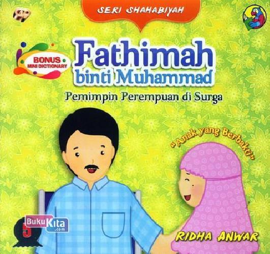 Cover Buku Seri Shahabiyah - Fathimah binti Muhammad - Pemimpin Perempuan di Surga