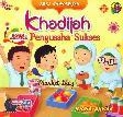 Seri Shahabiyah - Khadijah Pengusaha Sukses