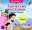 Seri Shahabiyah - Sumayyah binti Khabath - Syahidah Pertama