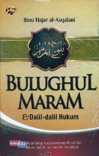 Cover Buku Bulughul Maram dan Dalil-dalil Hukum
