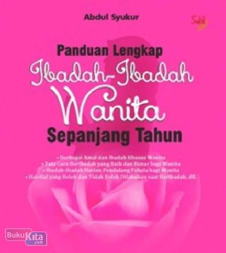 Cover Buku Panduan Lengkap Ibadah-Ibadah Wanita Sepanjang Tahun