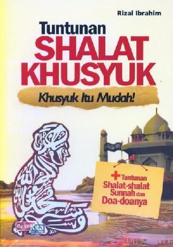 Cover Buku Tuntunan Shalat Khusyuk uku Islam