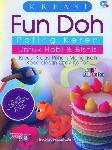 Kreasi Fun Doh Paling Keren Untuk Hobi dan Bisnis