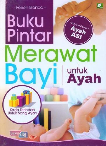 Cover Buku Buku Pintar Merawat Bayi Untuk Ayah